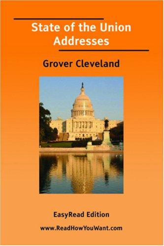 State of the Union Addresses (Grover Cleveland) EasyRead Edition