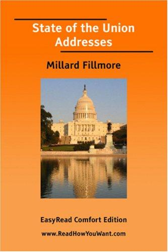 Download State of the Union Addresses (Millard Fillmore) EasyRead Comfort Edition