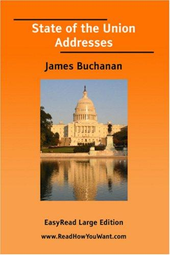 State of the Union Addresses (James Buchanan) EasyRead Large Edition