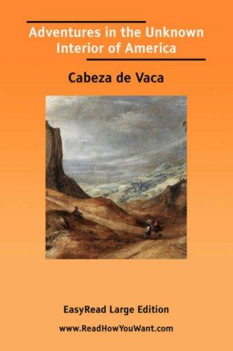 Download Adventures in the Unknown Interior of America EasyRead Large Edition