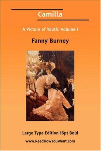 Camilla A Picture of Youth, Volume I (Large Print)