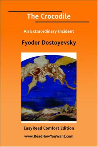 Download The Crocodile An Extraordinary Incident EasyRead Comfort Edition