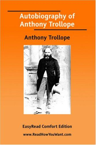 Autobiography of Anthony Trollope EasyRead Comfort Edition