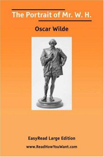 Download The Portrait of Mr. W. H. EasyRead Large Edition