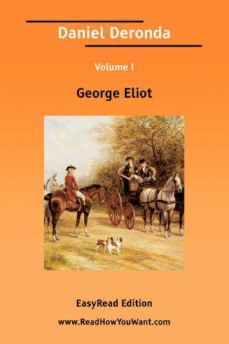 Daniel Deronda Volume I EasyRead Edition