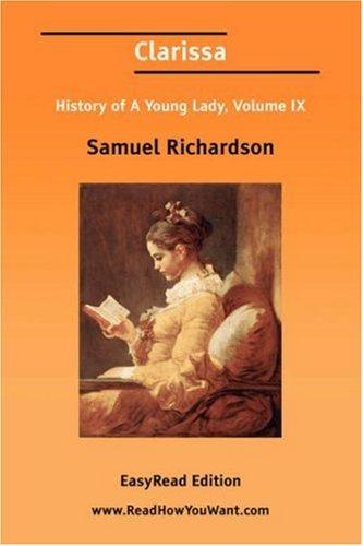Download Clarissa History of A Young Lady, Volume IX EasyRead Edition