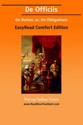 De Officiis On Duties; or, On Obligations EasyRead Comfort Edition