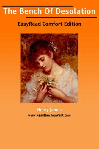 Download The Bench Of Desolation EasyRead Comfort Edition