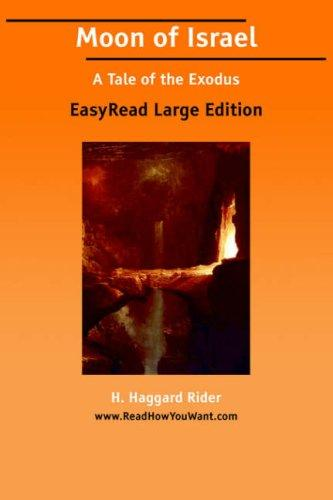 Moon of Israel A Tale of the Exodus EasyRead Large Edition