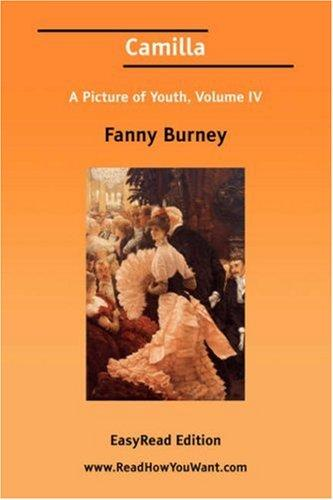 Download Camilla A Picture of Youth, Volume IV EasyRead Edition