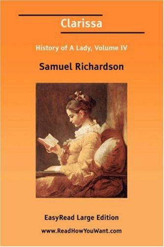 Clarissa History of A Lady, Volume IV EasyRead Large Edition