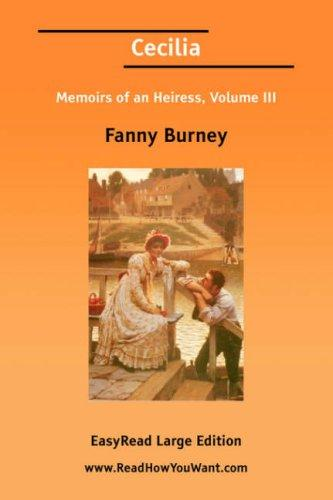 Cecilia Memoirs of an Heiress, Volume III EasyRead Large Edition
