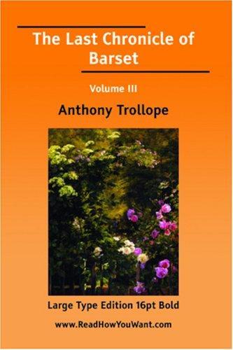 The Last Chronicle of Barset Volume III (Large Print)
