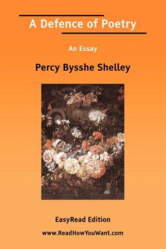 A Defence of Poetry An Essay EasyRead Edition
