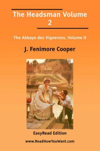 Download The Headsman, The Abbaye des Vignerons, Volume 2 EasyRead Edition
