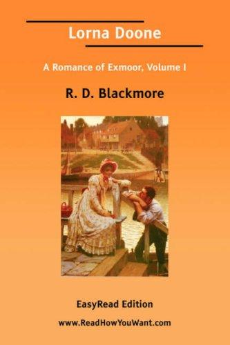 Download Lorna Doone A Romance of Exmoor, Volume I EasyRead Edition