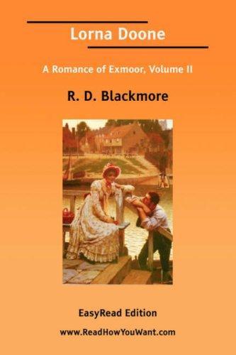 Lorna Doone A Romance of Exmoor, Volume II EasyRead Edition