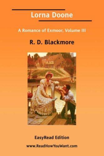 Lorna Doone A Romance of Exmoor, Volume III