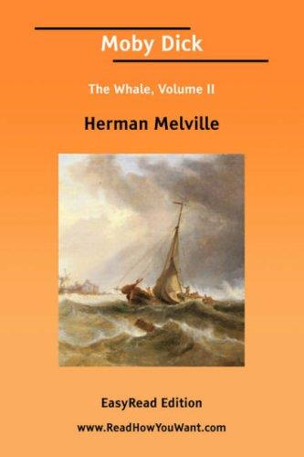 Moby Dick The Whale, Volume II EasyRead Edition