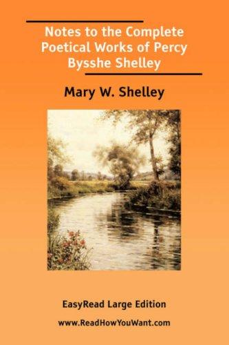 Download Notes to the Complete Poetical Works of Percy Bysshe Shelley EasyRead Large Edition