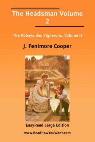 Download The Headsman, The Abbaye des Vignerons, Volume 2 EasyRead Large Edition