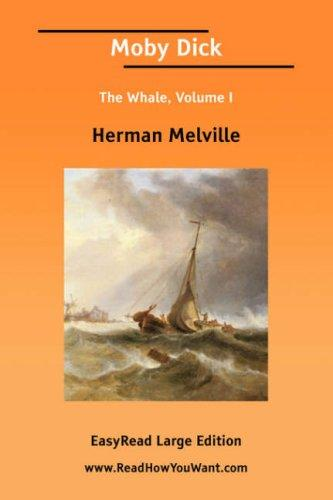 Moby Dick The Whale, Volume I EasyRead Large Edition