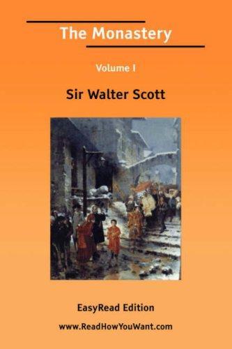 The Monastery Volume I EasyRead Edition