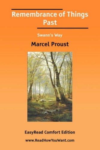 Remembrance of Things Past Swanns Way EasyRead Comfort Edition