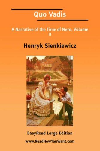 Download Quo Vadis A Narrative of the Time of Nero, Volume II EasyRead Large Edition