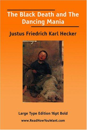 Download The Black Death and The Dancing Mania (Large Print)