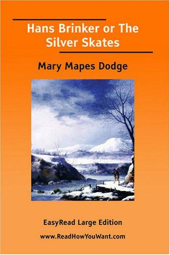 Hans Brinker or The Silver Skates  EasyRead Large Edition