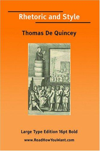 Rhetoric and Style  by THOMAS DE QUINCEY