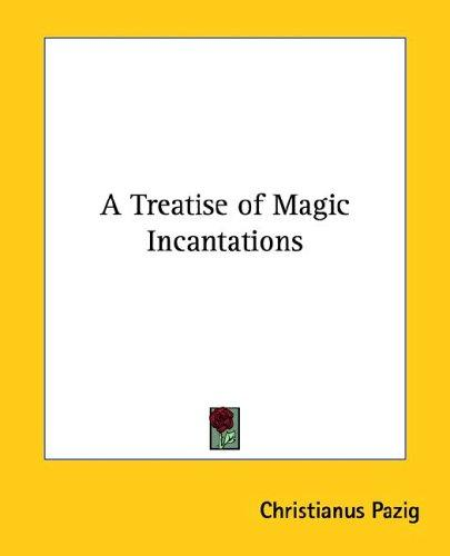 Download A Treatise of Magic Incantations