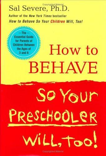 Download How to Behave So Your Preschooler Will, Too!