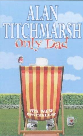 Only Dad by Alan Titchmarsh