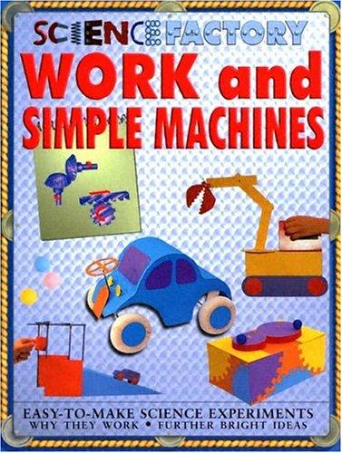 Download Work & Simple Machines (Science Factory)