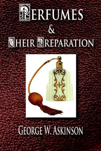Download Perfumes And Their Preparation