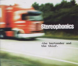 The Bartender and the Thief by Stereophonics