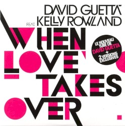 David Guetta - When Love Takes Over (feat. Kelly Rowland) [Electro Radio Edit]