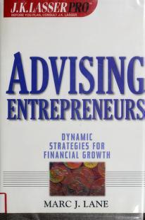 Cover of: Advising entrepreneurs | Marc J. Lane