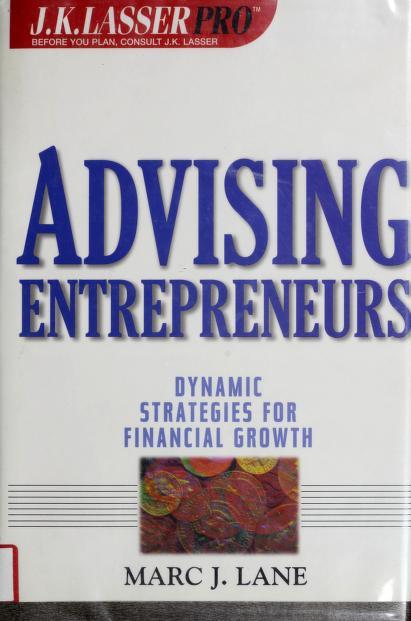 Advising entrepreneurs by Marc J. Lane