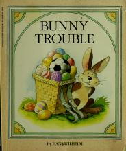 Cover of: Bunny Trouble | Hans Wilhelm