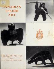 Canadian Eskimo art by Canada. Dept. of Northern Affairs and National Resources.