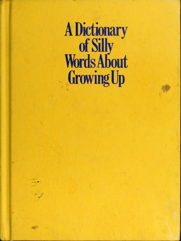 A dictionary of silly words about growing up by Jean Little