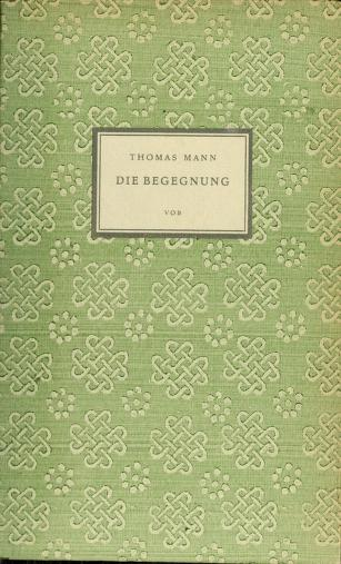 Cover of: Die Begegnung | Thomas Mann