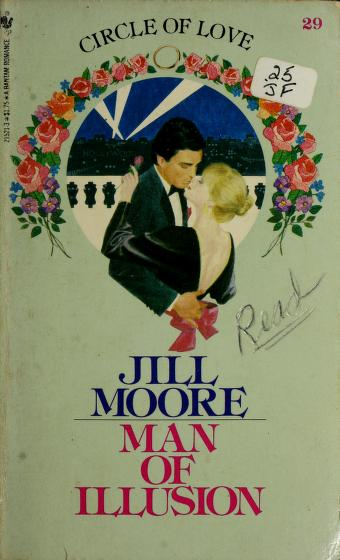 Cover of: Man of Illusion ( Circle of Love No. 29) | Jill Moore