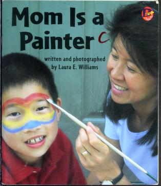 Cover of: Mom is a painter   Laura E. Williams