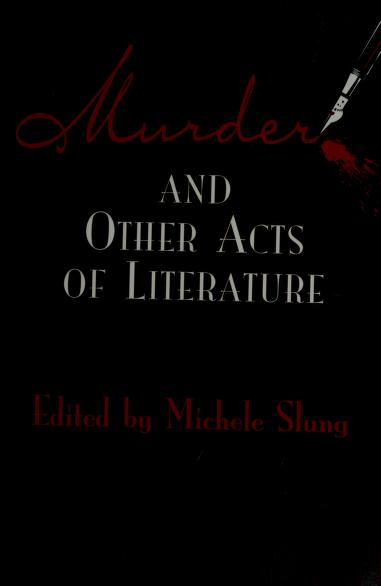 Murder and Other Acts of Literature by Michele Slung