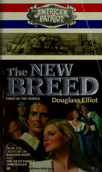 Cover of: THE NEW BREED (American Patriot Series; Book 1) | Douglas Elliot