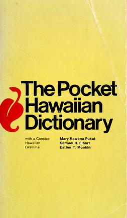 Cover of: The pocket Hawaiian dictionary, with a concise Hawaiian grammar | Mary Kawena Pukui